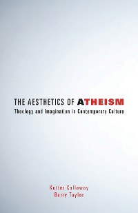 Cover The Aesthetics of Atheism