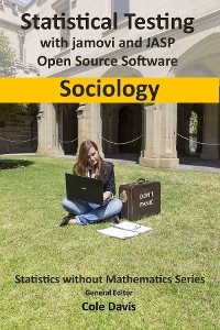 Cover Statistical testing with jamovi and JASP open source software Sociology