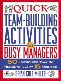 Cover Quick Team-Building Activities for Busy Managers