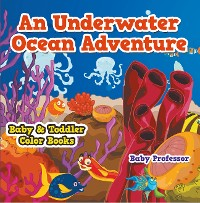 Cover An Underwater Ocean Adventure- Baby & Toddler Color Books