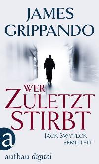 Cover Wer zuletzt stirbt