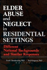 Cover Elder Abuse and Neglect in Residential Settings