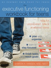Cover The Executive Functioning Workbook for Teens