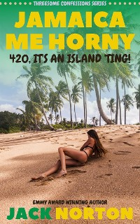 Cover Jamaica Me Horny: 420, It's An Island Ting!