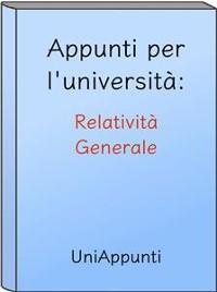 Cover Appunti per l'università: Relatività Generale