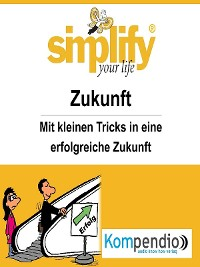 Cover simplify your life - Zukunft