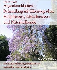 Cover Augenkrankheiten    Behandlung mit Homöopathie, Heilpflanzen, Schüsslersalzen und Naturheilkunde