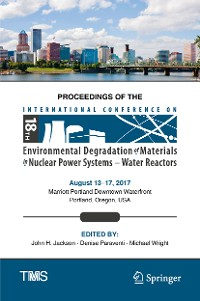 Cover Proceedings of the 18th International Conference on Environmental Degradation of Materials in Nuclear Power Systems – Water Reactors