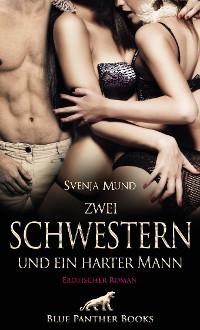 Cover Zwei Schwestern und ein harter Mann | Erotischer Roman