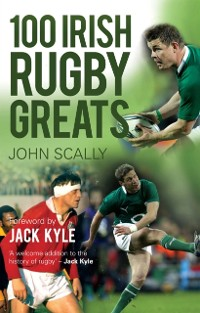 Cover 100 Irish Rugby Greats