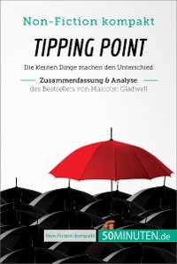 Cover Tipping Point. Zusammenfassung & Analyse des Bestsellers von Malcolm Gladwell