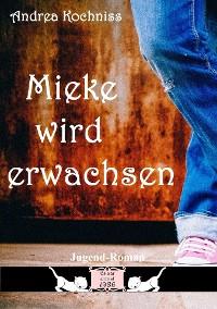 Cover Mieke wird erwachsen
