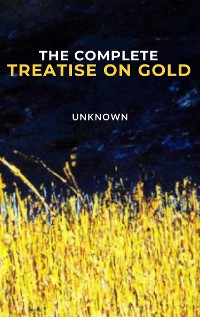 Cover The Complete Treatise on Gold