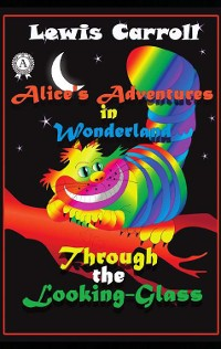 Cover Alice's Adventures in Wonderland Through the Looking-Glass