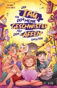 Cover Der Tag, an dem meine Geschwister mit dem Affen chillten