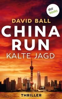 Cover China Run - Kalte Jagd