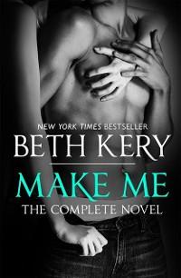 Cover Make Me: Complete Novel