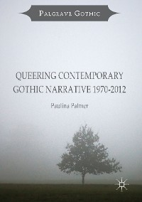 Cover Queering Contemporary Gothic Narrative 1970-2012