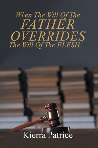 Cover When The Will Of The Father Overrides The Will Of The Flesh...