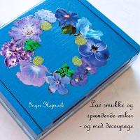 Cover Lav smukke og spændende æsker - og med decoupage