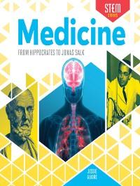 Cover Medicine: From Hippocrates to Jonas Salk
