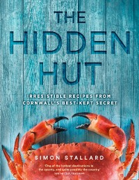 Cover Hidden Hut: Irresistible Recipes from Cornwall's Best-kept Secret