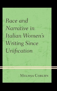 Cover Race and Narrative in Italian Women's Writing Since Unification