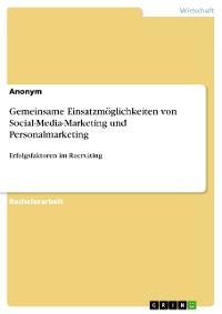Cover Gemeinsame Einsatzmöglichkeiten von Social-Media-Marketing und Personalmarketing