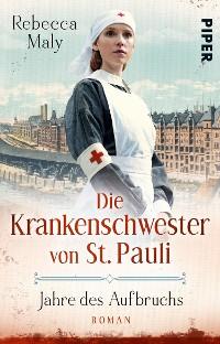Cover Die Krankenschwester von St. Pauli – Jahre des Aufbruchs