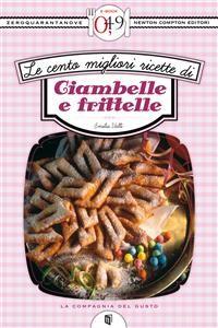 Cover Le cento migliori ricette di ciambelle e frittelle