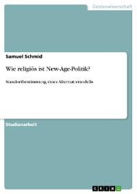 Cover Wie religiös ist New-Age-Politik?