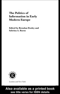 Cover Politics of Information in Early Modern Europe
