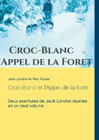 Cover Croc-Blanc et l'Appel de la forêt (texte intégral)