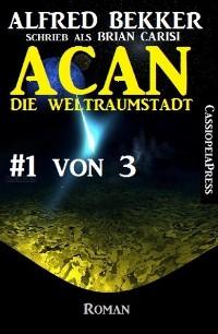 Cover Acan - die Weltraumstadt, #1 von 3