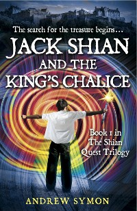 Cover Jack Shian and the King's Chalice