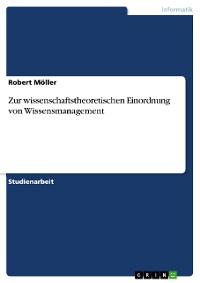 Cover Zur wissenschaftstheoretischen Einordnung von Wissensmanagement