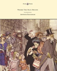 Cover Where the Blue Begins - Illustrated by Arthur Rackham