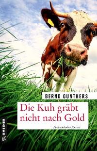 Cover Die Kuh gräbt nicht nach Gold