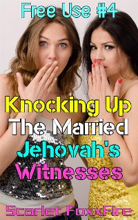 Cover Free Use #4: Knocking Up The Married Jehovah's Witnesses