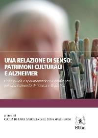 Cover Una relazione di senso. Patrimoni culturali e Alzheimer