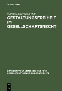 Cover Gestaltungsfreiheit im Gesellschaftsrecht