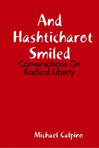 Cover And Hashticharot Smiled: Conversations On Radical Liberty
