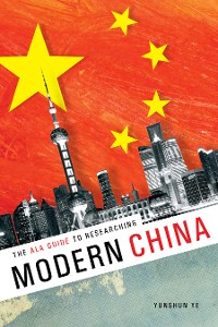 Cover The ALA Guide to Researching Modern China