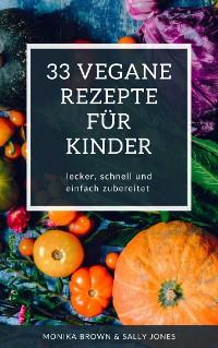 Cover 33 VEGANE REZEPTE FÜR KINDER