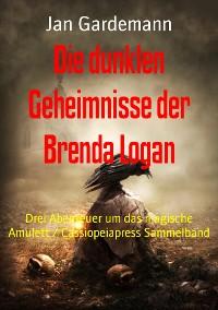 Cover Die dunklen Geheimnisse der Brenda Logan