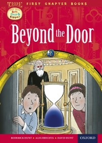Cover Read with Biff, Chip and Kipper Time Chronicles: First Chapter Books: Beyond the Door