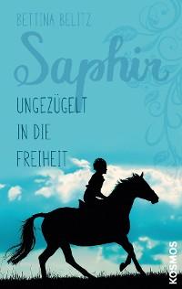 Cover Saphir - Ungezügelt in die Freiheit