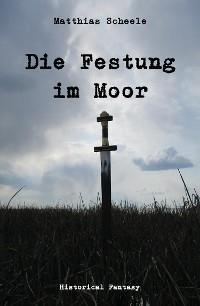 Cover Die Festung im Moor