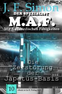 Cover Die Zerstörung der Japetus-Basis (Der Spezialist M.A.F. 10)