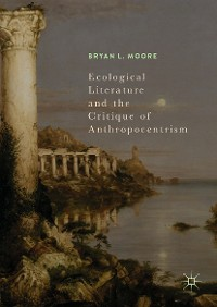 Cover Ecological Literature and the Critique of Anthropocentrism